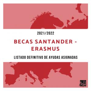 Ayudas asignadas becas Santander ERASMUS 2021/2022